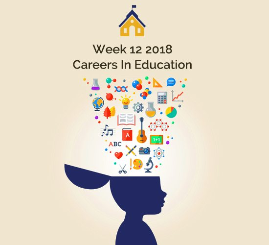 Careers in Education Week 12 2018