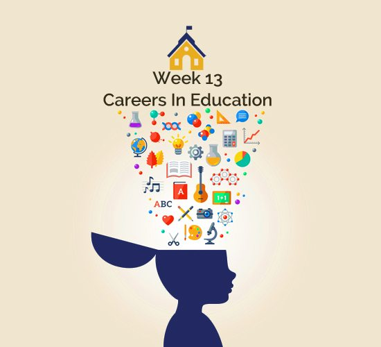 Careers in Education Week 13  2018