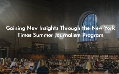 Gaining New Insights Through the New York Times Summer Journalism Program